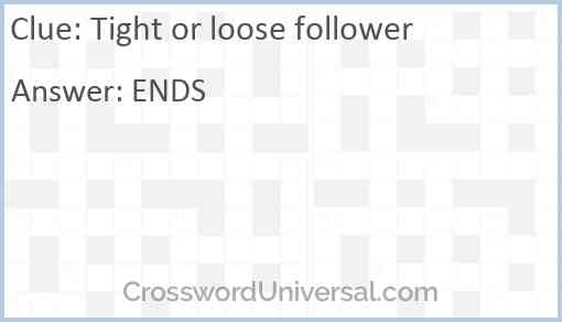 Tight or loose follower Answer