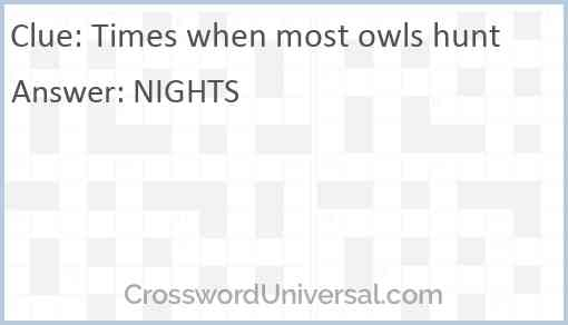 Times when most owls hunt Answer