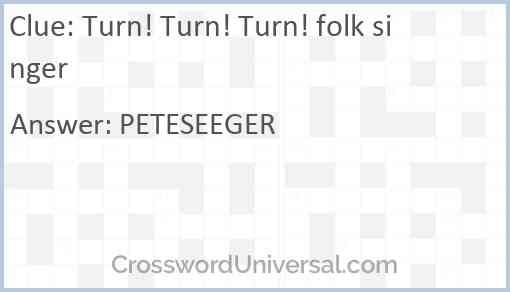 Turn! Turn! Turn! folk singer Answer