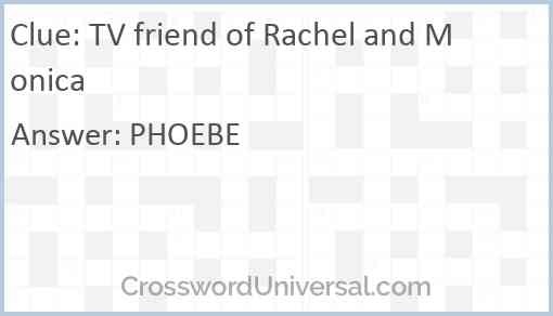 TV friend of Rachel and Monica Answer