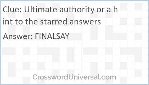 Ultimate authority or a hint to the starred answers Answer