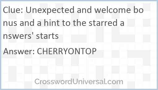 Unexpected and welcome bonus and a hint to the starred answers' starts Answer