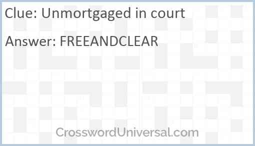 Unmortgaged in court Answer