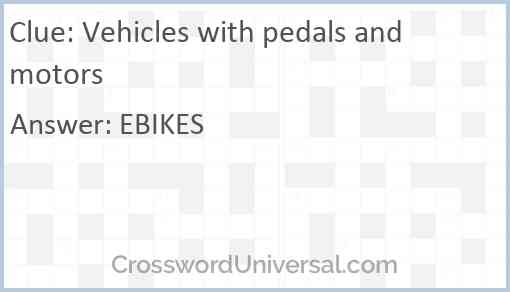 Vehicles with pedals and motors Answer