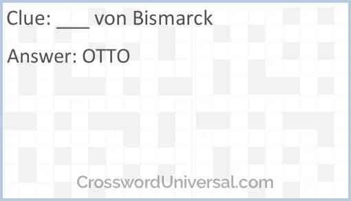 ___ von Bismarck Answer