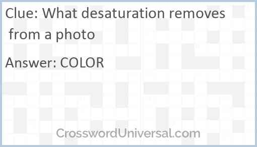 What desaturation removes from a photo Answer