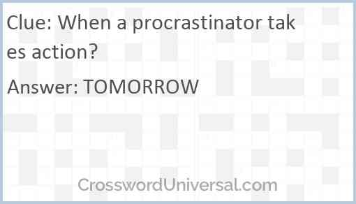 When a procrastinator takes action? Answer