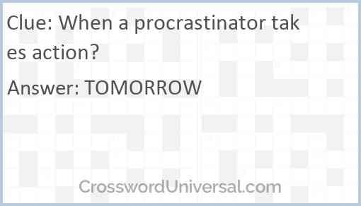 When a procrastinator takes action? Answer