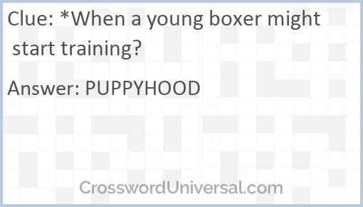 *When a young boxer might start training? Answer