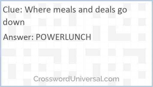 Where meals and deals go down Answer