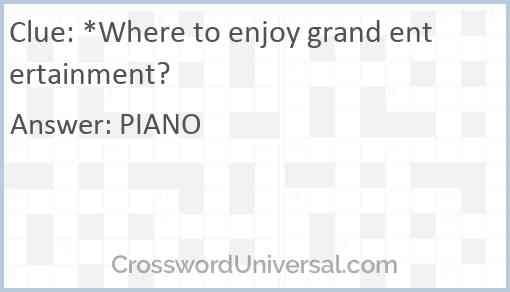 *Where to enjoy grand entertainment? Answer
