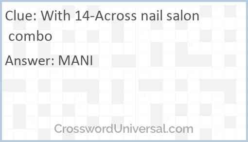 With 14-Across nail salon combo Answer