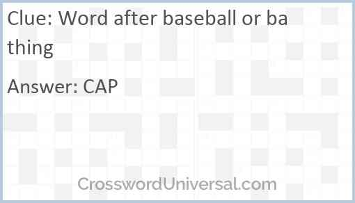 Word after baseball or bathing Answer