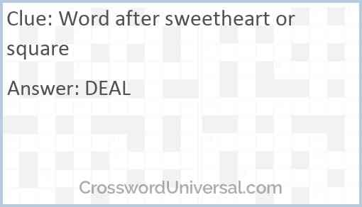Word after sweetheart or square Answer