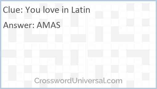 You love in Latin Answer